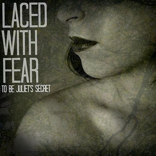 Play & Download Laced With Fear by To Be Juliet's Secret | Napster