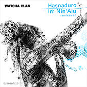Play & Download Hasnaduro / Im Nin'alu - Remixes by Watcha Clan | Napster