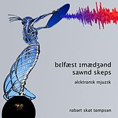 Play & Download Belfast Imagined Soundscapes by Robert Scott Thompson | Napster