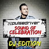 Play & Download Sound Of Celebration (DJ Edition) by Pulsedriver | Napster