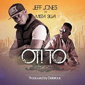 Play & Download Oti To (feat. Mista Silva & Deinde) by Jeff Jones | Napster