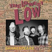 Play & Download Shakespeare My Butt (Remastered) by The Lowest of the Low | Napster