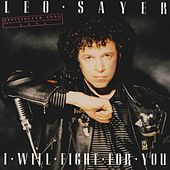 I Will Fight for You by Leo Sayer