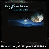 Play & Download One Link Between Them (Remastered and Expanded Edition) by Les Fradkin | Napster