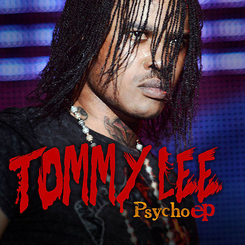 Tommy Lee: Psycho EP by Tommy Lee