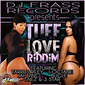 Tuff Love Riddim - EP by Various Artists