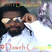 Play & Download Don't Be Afraid - Single by Daweh Congo | Napster