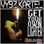 Play & Download Get Your Own Lighter - Single by VYBZ Kartel | Napster