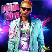 Play & Download Drink and Rave - Single by Konshens | Napster