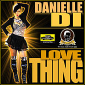 Play & Download Love Thing - Single by Danielle