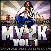 Born Fire Music Presents My2K Vol. 1 (Reggae & Dancehall Compilation) by Anthony B
