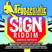 Reggaematic Music - Sign Riddim by Various Artists