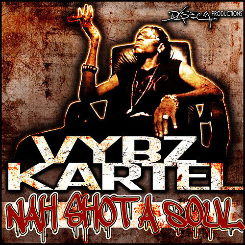 Nah Shot A Soul - Single by VYBZ Kartel