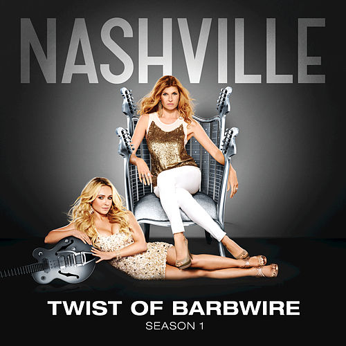 Play & Download Twist Of Barbwire by Nashville Cast | Napster