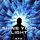 Play & Download Shine Your Light by Ayo | Napster