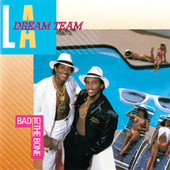 Play & Download Bad To The Bone by L.A. Dream Team | Napster