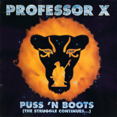 Play & Download Puss 'N Boots (The Struggle Continues...) by Professor X | Napster