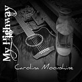 Play & Download Carolina Moonshine by My Highway | Napster