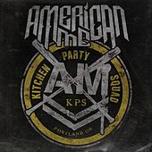 Play & Download Kitchen Party Squad by American Me | Napster