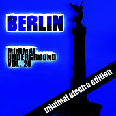 Play & Download Berlin Minimal Underground (Vol. 20) by Various Artists | Napster