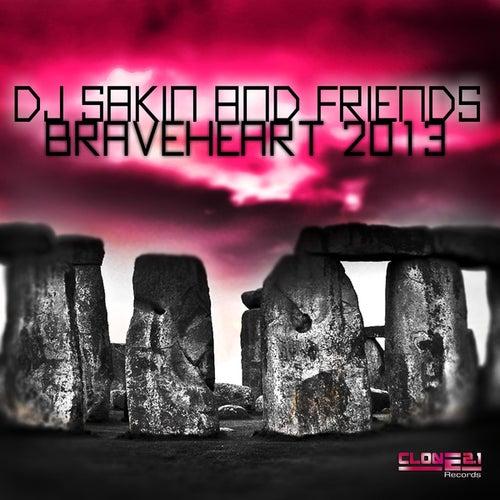 Play & Download Braveheart 2013 by DJ Sakin | Napster