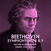Play & Download Beethoven Symphony No 8 & 9 by Berliner Philharmoniker | Napster