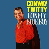 Play & Download Lonely Blue Boy by Conway Twitty | Napster