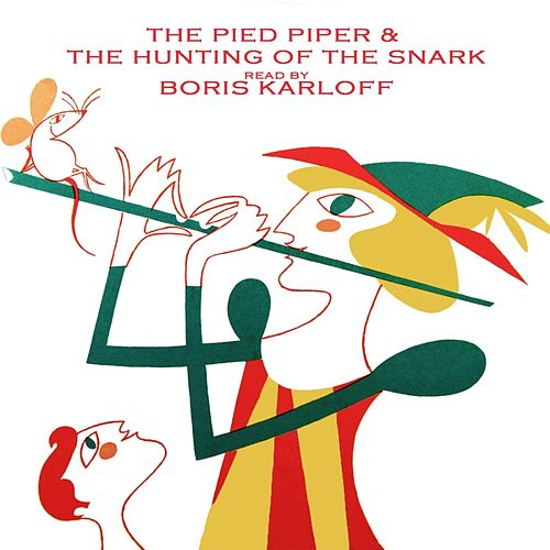 Play & Download The Hunting Of The Snark/The Pied Piper by Boris Karloff | Napster