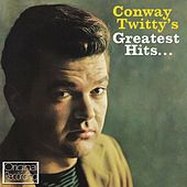 Play & Download Conway Twitty's Greatest Hits by Conway Twitty | Napster