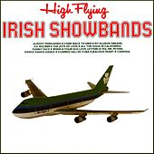 High Flying Irish Showbands by Various Artists