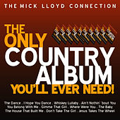 The Only Country Album You'll Ever Need! by The Mick Lloyd Connection