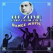 Play & Download Dance Music by Ben Selvin & His Orchestra | Napster
