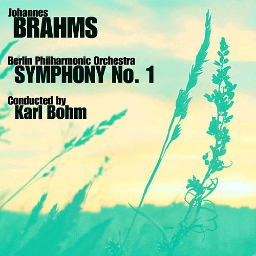 Play & Download Brahms Symphony No. 1 by Berlin Philharmonic Orchestra | Napster