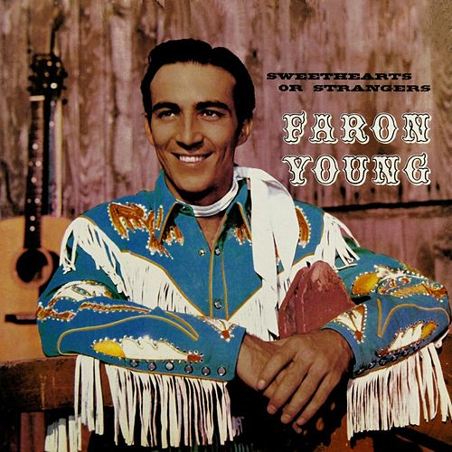 Play & Download Sweethearts Or Strangers by Faron Young | Napster