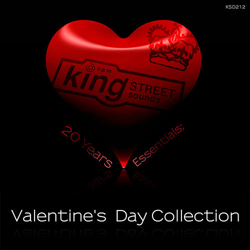 Play & Download Valentine's Day Collection (King Street Sounds 20 Years Essentials) by Various Artists | Napster