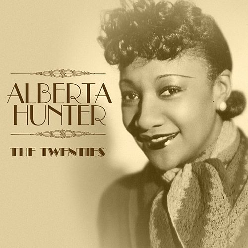Play & Download The Twenties by Alberta Hunter | Napster
