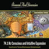74.1 Hz Conscious and Intuitive Expansion: Isochronic Tones Brainwave Entrainment by Binaural Mind Dimension