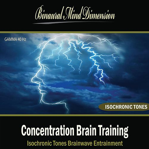 Play & Download Concentration Brain Training: Isochronic Tones Brainwave Entrainment by Binaural Mind Dimension | Napster