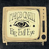 Play & Download Big Evil Eye by Marco Cinelli | Napster