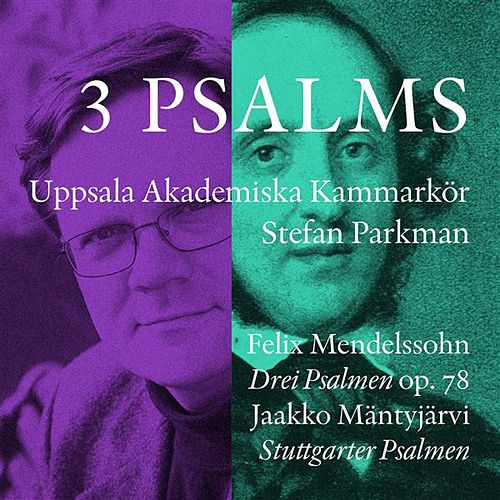 Play & Download Mendelssohn & Mantyjarvi: 3 Psalms by Various Artists | Napster