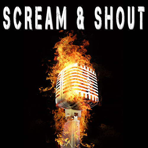 Play & Download Scream & Shout by Various Artists | Napster