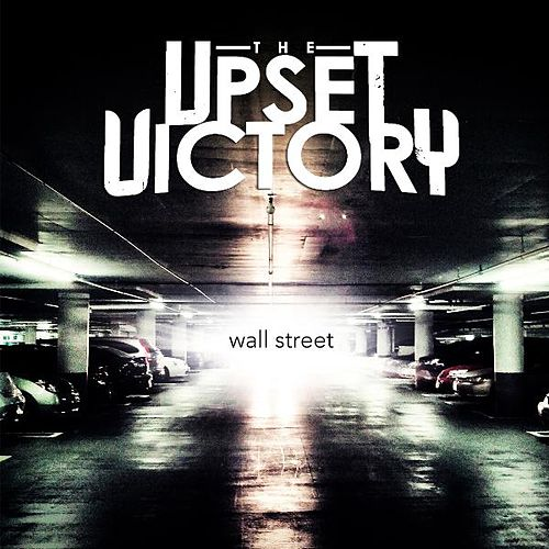 Play & Download Wall Street by The Upset Victory | Napster