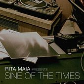 Play & Download Rita Maia Presents: Sine of the Times by Various Artists | Napster