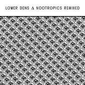 Nootropics Remixed by Lower Dens