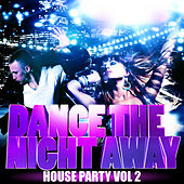 Dance the Night Away - House Party Vol 2 by Various Artists