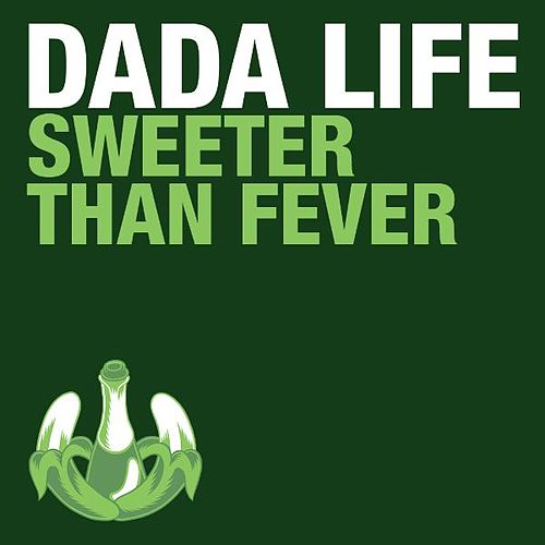 Play & Download Sweeter Than Fever by Dada Life | Napster