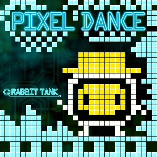Pixel Dance by Rabbit Tank