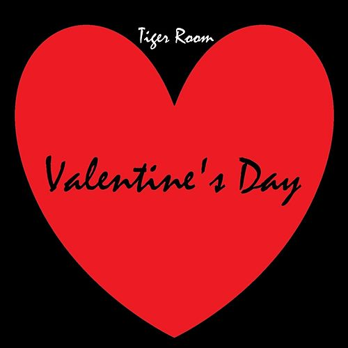 Valentine's Day by Tiger Room
