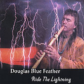 Ride The Lightning by Douglas Blue Feather