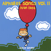 Play & Download Alphabet Songs Vol. II by Steve Weeks | Napster